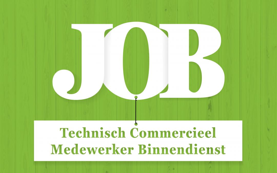 Vacature: Technisch Commercieel medewerker binnendienst